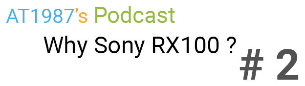 at1987s-podcast-ep-2-why-sony-rx100